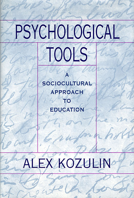Cover: Psychological Tools: A Sociocultural Approach to Education, from Harvard University Press