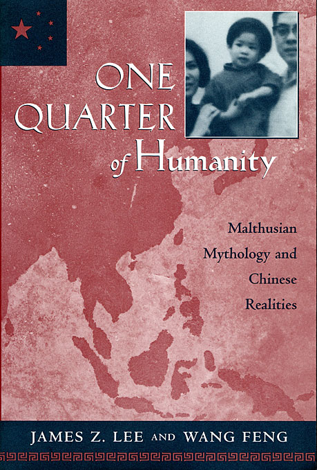 Cover: One Quarter of Humanity: Malthusian Mythology and Chinese Realities, 1700–2000, from Harvard University Press
