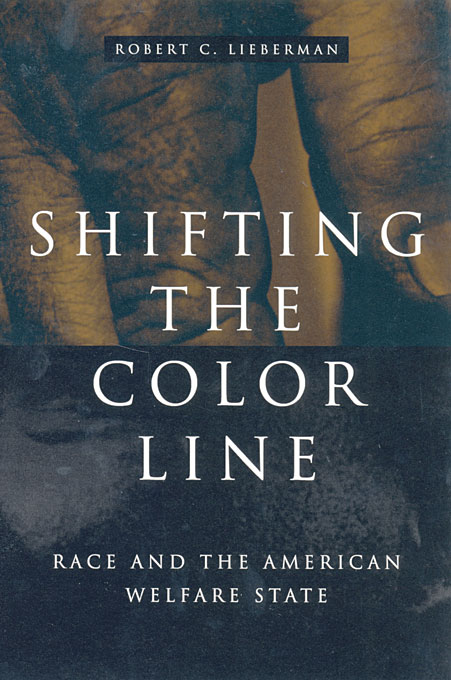 Cover: Shifting the Color Line: Race and the American Welfare State, from Harvard University Press