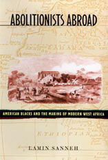 Cover: Abolitionists Abroad: American Blacks and the Making of Modern West Africa