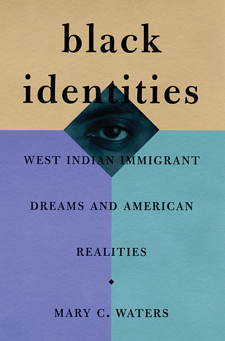 Cover: Black Identities: West Indian Immigrant Dreams and American Realities, from Harvard University Press