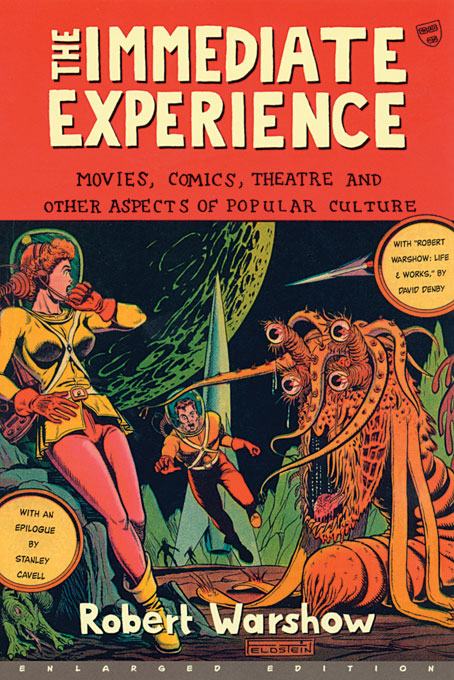 Cover: The Immediate Experience: Movies, Comics, Theatre, and Other Aspects of Popular Culture, from Harvard University Press