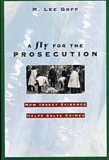 Cover: A Fly for the Prosecution: How Insect Evidence Helps Solve Crimes