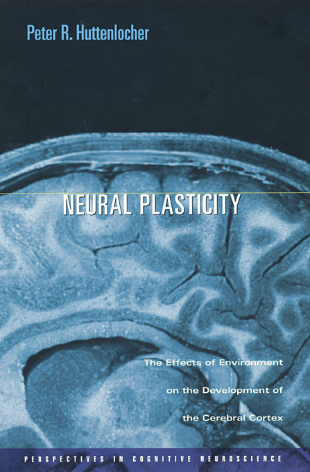 Cover: Neural Plasticity: The Effects of Environment on the Development of the Cerebral Cortex, from Harvard University Press
