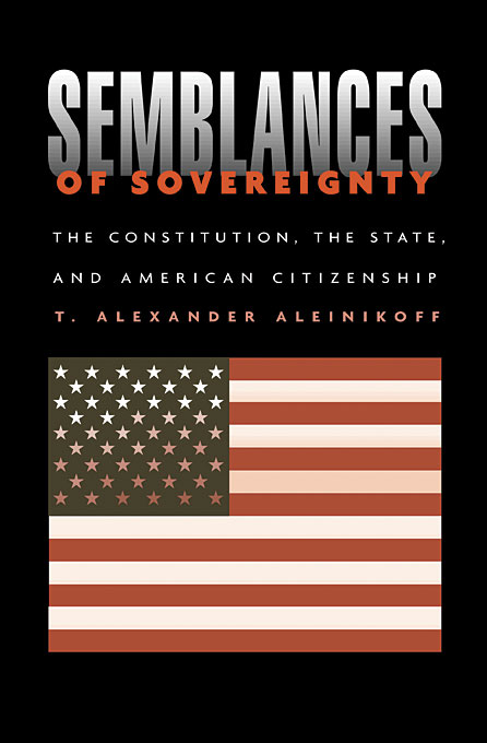 Cover: Semblances of Sovereignty: The Constitution, the State, and American Citizenship, from Harvard University Press