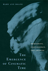 Cover: The Emergence of Cinematic Time: Modernity, Contingency, the Archive