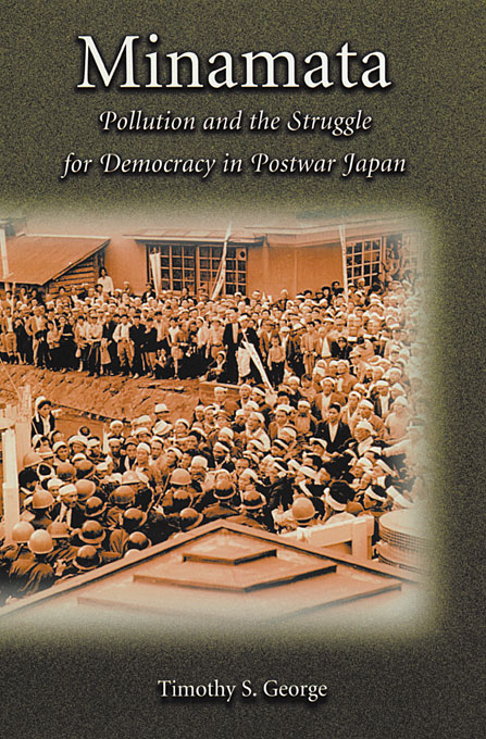 Cover: Minamata: Pollution and the Struggle for Democracy in Postwar Japan, from Harvard University Press