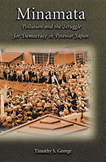 Cover: Minamata: Pollution and the Struggle for Democracy in Postwar Japan