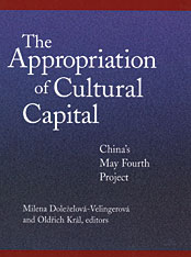 Cover: The Appropriation of Cultural Capital: China's May Fourth Project