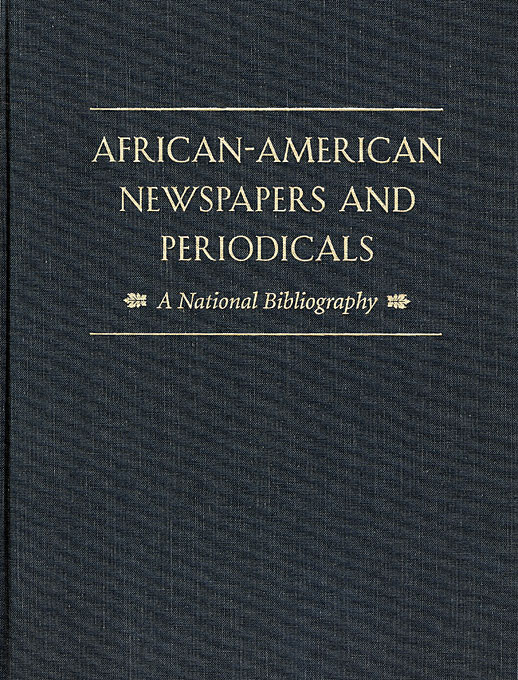 Cover: African-American Newspapers and Periodicals: A National Bibliography, from Harvard University Press