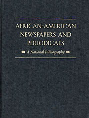 Cover: African-American Newspapers and Periodicals: A National Bibliography, With a Foreword by Henry Louis Gates, Jr.