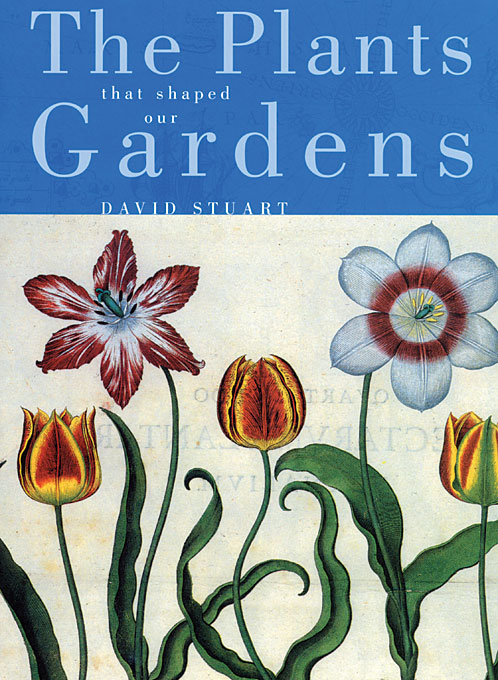 Cover: The Plants that Shaped Our Gardens, from Harvard University Press