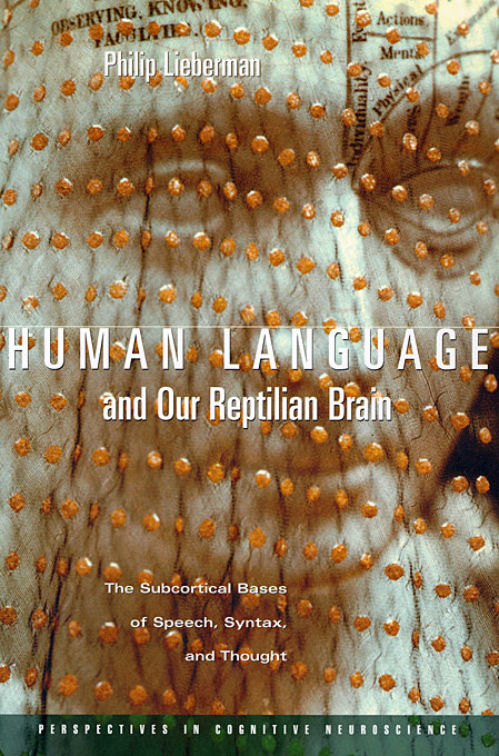 Cover: Human Language and Our Reptilian Brain: The Subcortical Bases of Speech, Syntax, and Thought, from Harvard University Press