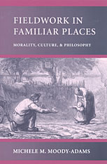 Cover: Fieldwork in Familiar Places: Morality, Culture, and Philosophy