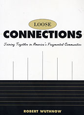 Cover: Loose Connections: Joining Together in America's Fragmented Communities
