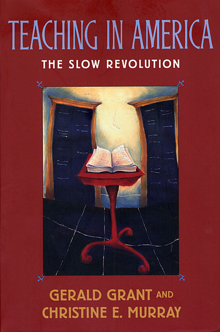 Cover: Teaching in America: The Slow Revolution, from Harvard University Press