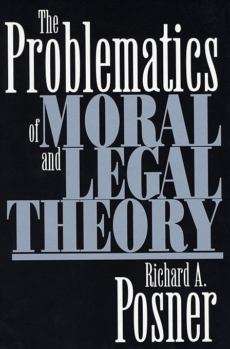 Cover: The Problematics of Moral and Legal Theory, from Harvard University Press
