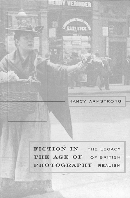 Cover: Fiction in the Age of Photography: The Legacy of British Realism, from Harvard University Press