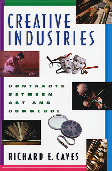 Cover: Creative Industries: Contracts between Art and Commerce, from Harvard University Press