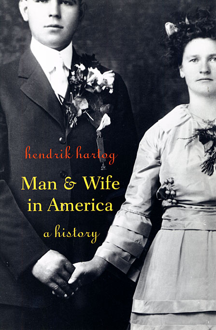 Cover: Man and Wife in America: A History, from Harvard University Press