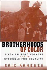 Cover: Brotherhoods of Color: Black Railroad Workers and the Struggle for Equality
