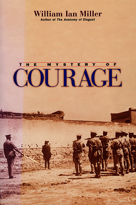 Cover: The Mystery of Courage, from Harvard University Press
