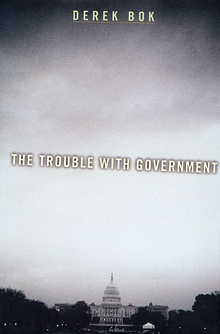Cover: The Trouble with Government: , from Harvard University Press