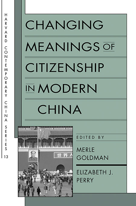 Cover: Changing Meanings of Citizenship in Modern China, from Harvard University Press