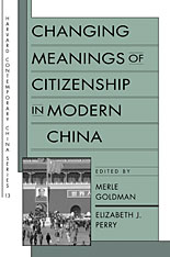 Cover: Changing Meanings of Citizenship in Modern China in PAPERBACK