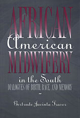 Cover: African American Midwifery in the South in HARDCOVER