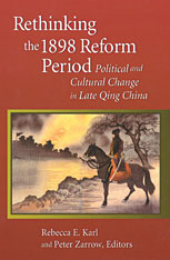 Cover: Rethinking the 1898 Reform Period: Political and Cultural Change in Late Qing China