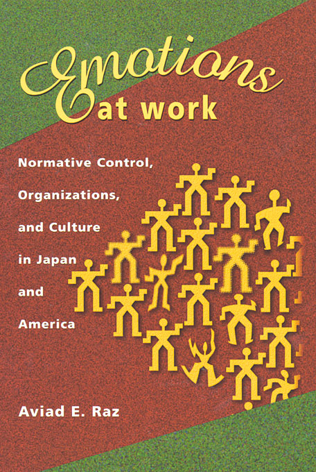 Cover: Emotions at Work: Normative Control, Organizations, and Culture in Japan and America, from Harvard University Press