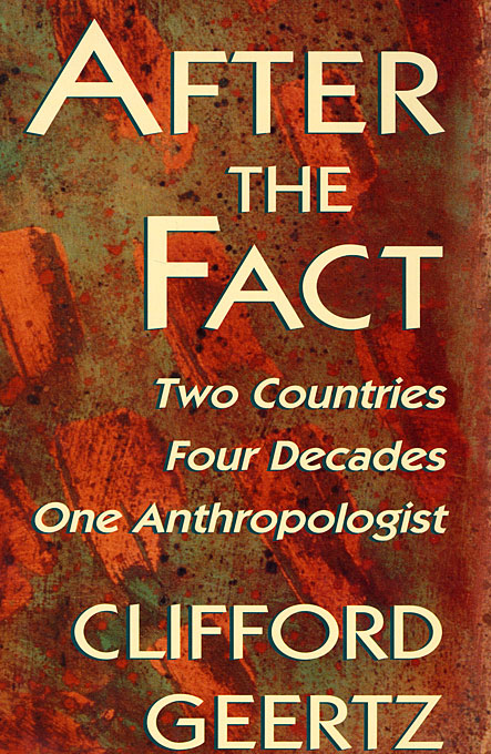 Cover: After the Fact: Two Countries, Four Decades, One Anthropologist, from Harvard University Press