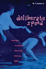 Cover: Deliberate Speed: The Origins of a Cultural Style in the American 1950s, with a New Preface