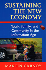 Cover: Sustaining the New Economy: Work, Family, and Community in the Information Age