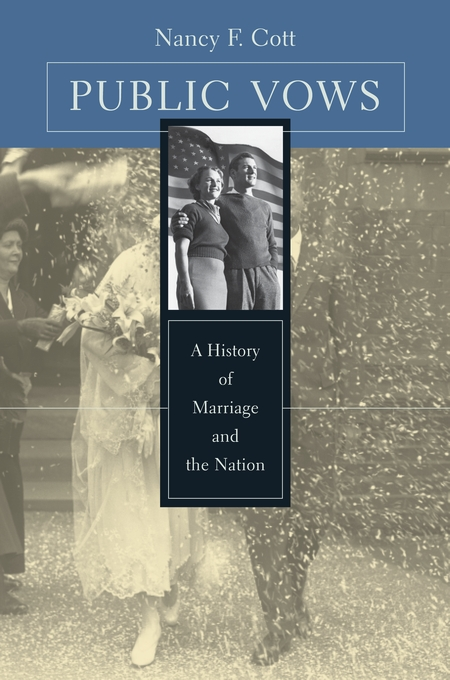 Cover: Public Vows: A History of Marriage and the Nation, from Harvard University Press