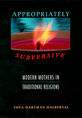 Cover: Appropriately Subversive: Modern Mothers in Traditional Religions