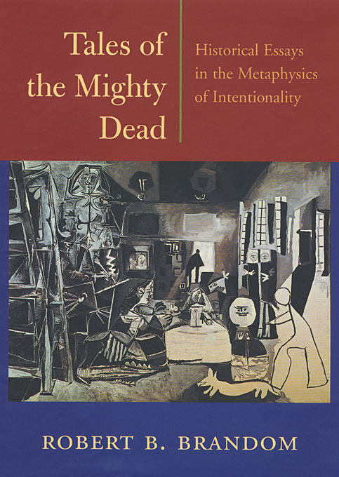 Cover: Tales of the Mighty Dead: Historical Essays in the Metaphysics of Intentionality, from Harvard University Press
