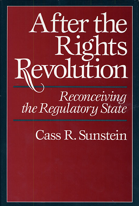 Cover: After the Rights Revolution: Reconceiving the Regulatory State, from Harvard University Press
