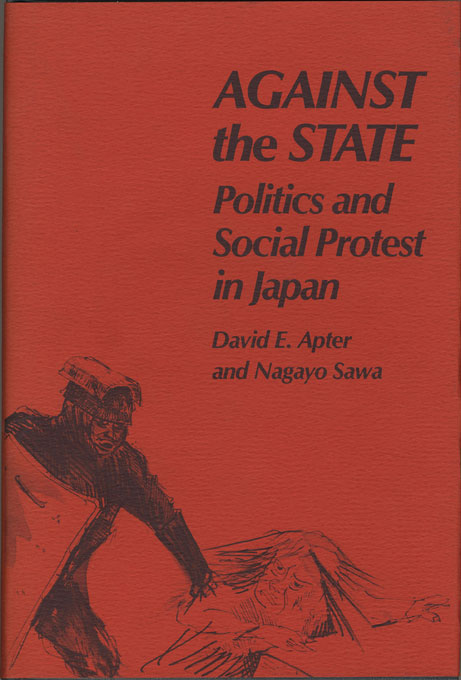 Cover: Against the State: Politics and Social Protest in Japan, from Harvard University Press
