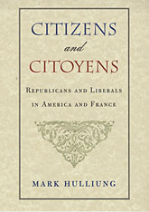 Cover: Citizens and Citoyens: Republicans and Liberals in America and France