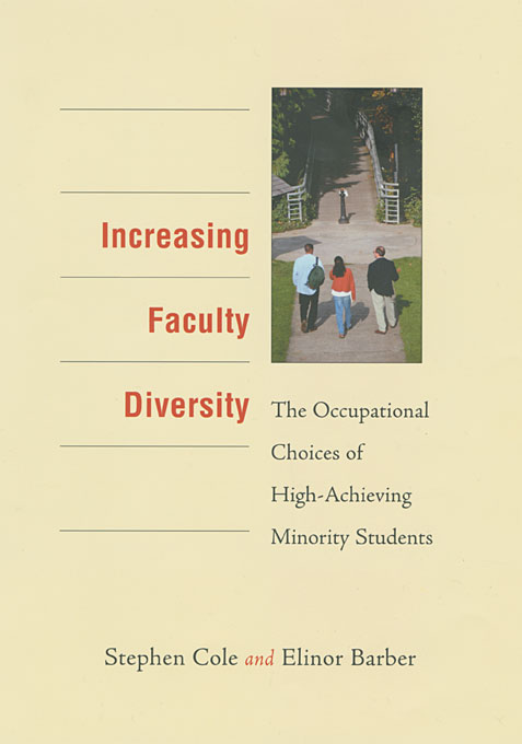Cover: Increasing Faculty Diversity: The Occupational Choices of High-Achieving Minority Students, from Harvard University Press