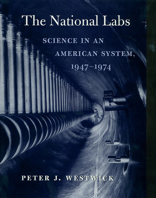 Cover: The National Labs: Science in an American System, 1947-1974, from Harvard University Press