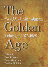 Cover: The Golden Age of the U.S.–China–Japan Triangle,  1972–1989 in HARDCOVER