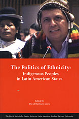 Cover: The Politics of Ethnicity: Indigenous Peoples in Latin American States