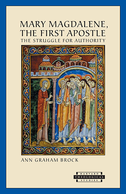 Cover: Mary Magdalene, The First Apostle: The Struggle for Authority, from Harvard University Press