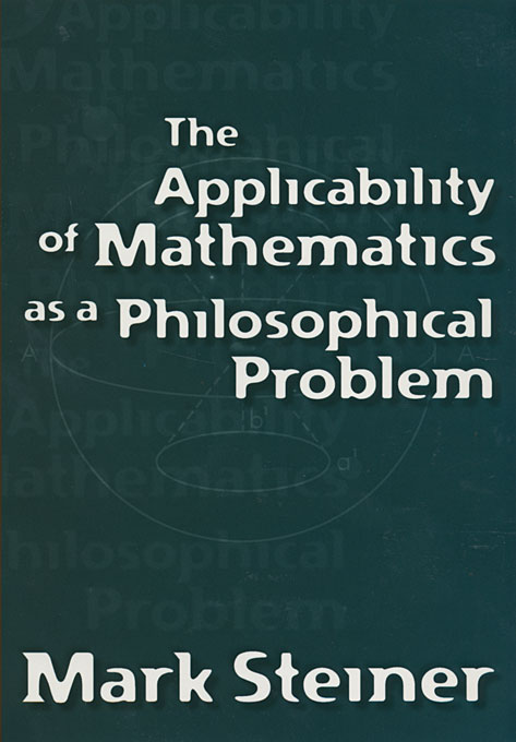 Cover: The Applicability of Mathematics as a Philosophical Problem, from Harvard University Press