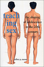 Cover: Teaching Sex: The Shaping of Adolescence in the 20th Century