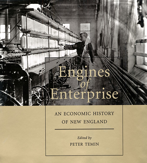 Cover: Engines of Enterprise: An Economic History of New England, from Harvard University Press