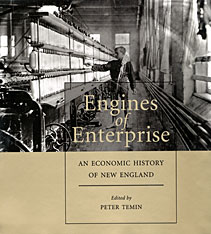 Cover: Engines of Enterprise: An Economic History of New England